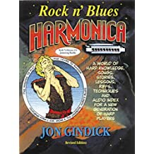 Jon Gindick: A World of Harp Knowledge, Songs, Stories, Lessons, Riffs, Techniques and Audio Index for a New Generation of Harp Players (Harmonica)