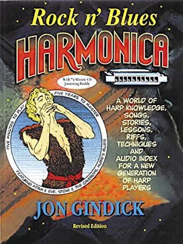 Rock N' Blues Harmonica: Harp Knowledge, Songs, Stories, Lessons, Riffs, Techniques and Audio Index for a New Generation of Harp Players