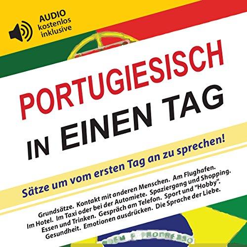 Portugiesisch in einen Tag: Sätze um vom ersten Tag an zu sprechen! (AUDIO kostenlos inklusive)