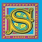 Songtexte von Steppenwolf - For Ladies Only