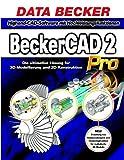 BeckerCAD 2 Pro, CD-ROM Die ultimative Lösung für 3D-Modellierung und 2D-Konstruktion. Für Windows 98/98SE/Me/2000/NT4(SP6)/XP -