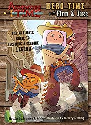 Adventure Time: Hero Time with Finn and Jake: The Ultimate Guide to Becoming a Genuine Legend by Brandon T. Snider (2016-06-07)