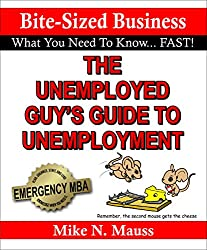 The Unemployed Guy's Guide to Unemployment (Bite Size Business Book 1)