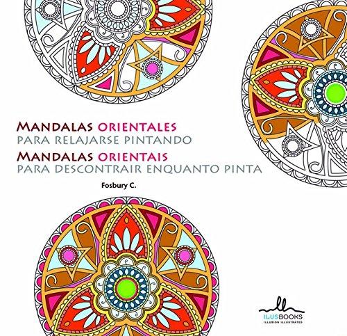 MANDALAS ORIENTALES PARA RELAJARSE PINTANDO por VARIOS