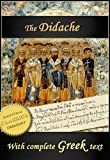 The Didache: The Teaching of the Twelve Apostles (Annotated), with Greek Text