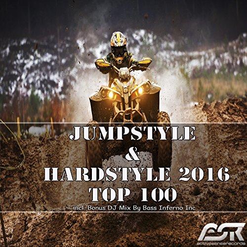 Bass-bass-inferno (Jumpstyle & Hardstyle 2016 Top 100 (Incl. Bonus DJ Mix by Bass Inferno Inc) [Explicit])