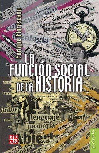 La función social de la historia (Brevarios nº 576) por Enrique Florescano