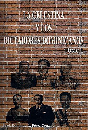 La celestina y los dictadores dominicanos (Tomo I) eBook: Domingo ...