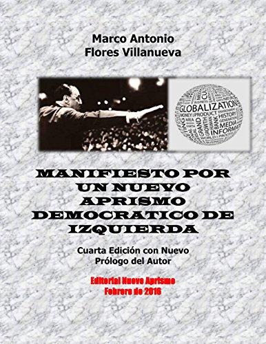 MANIFIESTO POR UN NUEVO APRISMO DEMOCRATICO DE IZQUIERDA: CUARTA EDICION CON NUEVO PROLOGO DEL AUTOR