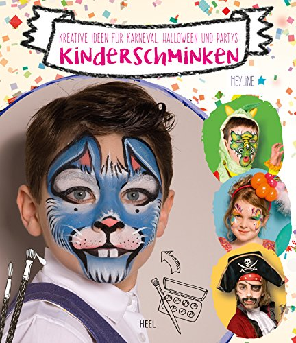 Kinderschminken: Kreative Ideen für Karneval, Halloween und (Kinderschminken Halloween)