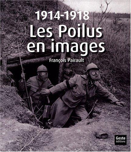 Les Poilus en images : 1914-1918