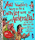 You Wouldnt Want To Be A Convict Sent To Australia