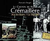 Le chemin de fer à crémaillère Aix-les-Bains - Le Revard (Savoie) -1892-1937