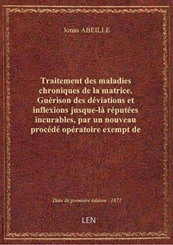 traitement-des-maladies-chroniques-de-la-matrice-guerison-des-deviations-et-inflexions-jusque-la-re