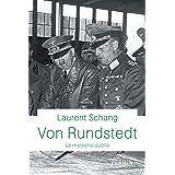 Von Rundstedt: Le maréchal oublié (Biographie)