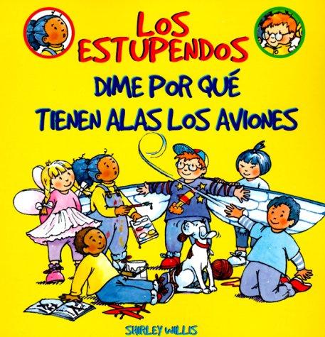 Dime Por Que Tienen Alas Los Aviones (Los Estupendos  Whiz Kids, Spanish Edition) por Shirley Willis