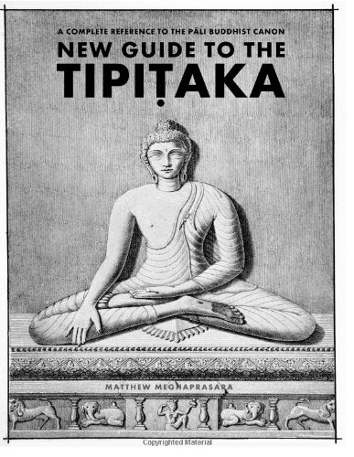 New Guide to the Tipitaka: A Complete Reference to the Pali Buddhist Canon por Matthew Meghaprasara