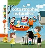 Les catastrophes naturelles (Mes p'tites questions) (French Edition)