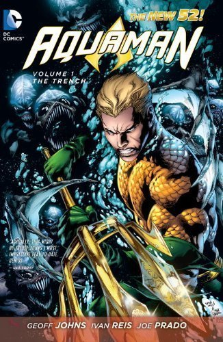 Aquaman Vol. 1: The Trench (The New 52) by Johns, Geoff 1st (first) Edition (9/11/2012)