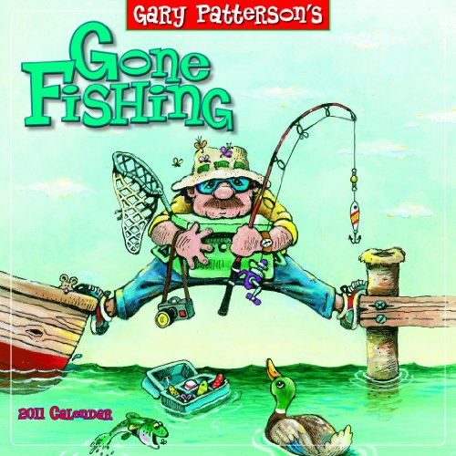 Gone Fishing By Gary Patterson 2011 Mini Wall Calendar Calendar