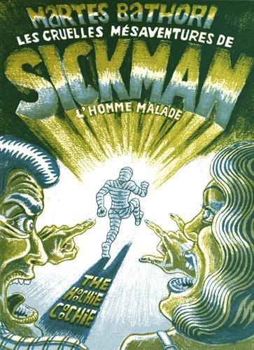 Les cruelles mésaventures de Sickman l'homme malade