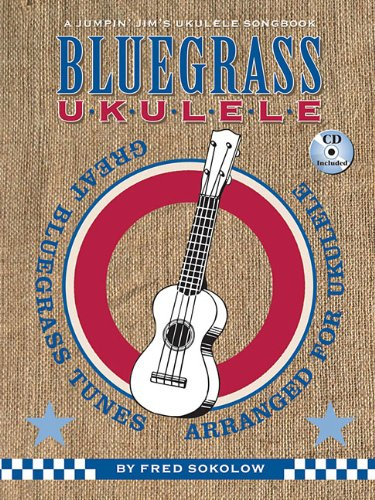 Fred Sokolow: Bluegrass Ukulele: Lehrmaterial, CD für Ukulele (A Jumpin' Jim's Ukulele Songbook)
