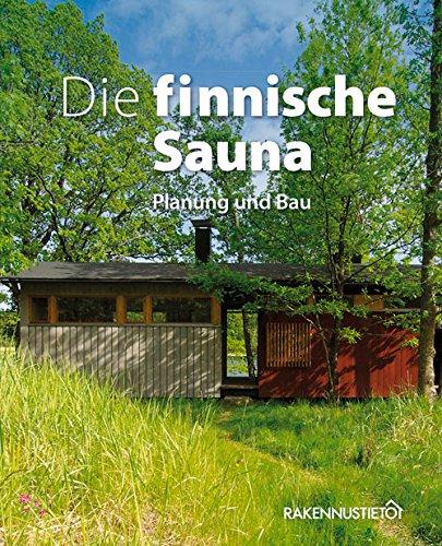 Die Finnische Sauna: Planung und Bau