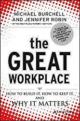 THE GREAT WORKPLACE: HOW TO BUILD IT,HOW TO KEEP IT,AND WHY IT MATTERS