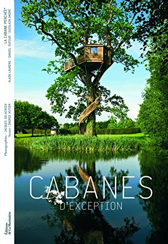 Cabanes d'exception par Alain Laurens