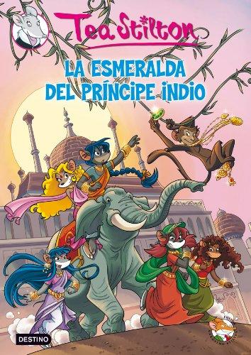 La esmeralda del príncipe indio: Tea Stilton 12