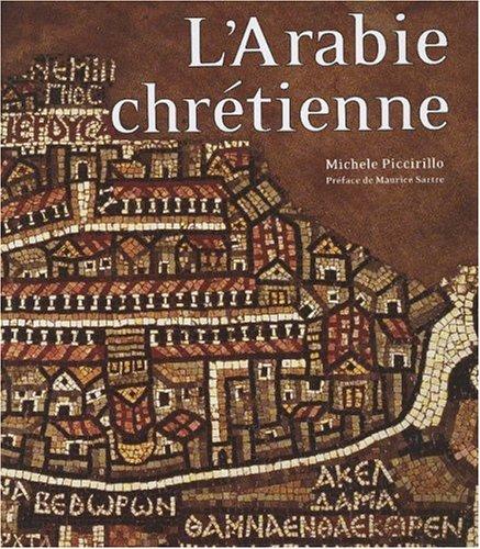 Arabie chrétienne : Archéologie et histoire