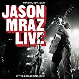Tonight Not Again: Jason Mraz