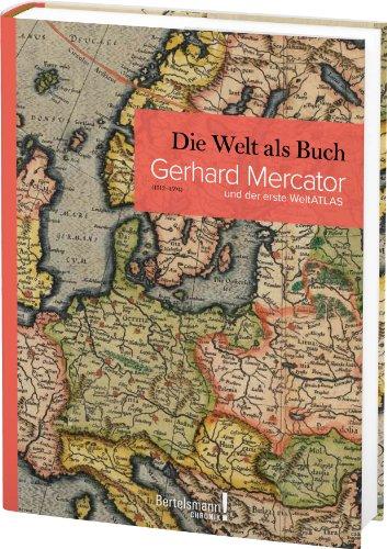 Die Welt als Buch: Gerhard Mercator und der erste Weltatlas (Mercator-atlas)