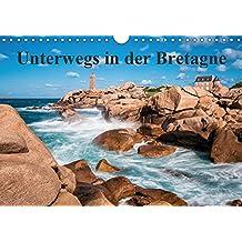 Unterwegs in der Bretagne (Wandkalender 2017 DIN A4 quer): Auf Entdeckungsreise in der Bretagne. (Monatskalender, 14 Seiten ) (CALVENDO Natur)