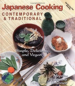 Japanese Cooking: Contemporary & Traditional [Simple, Delicious, and Vegan] by [Schinner, Miyoko Nishimoto]