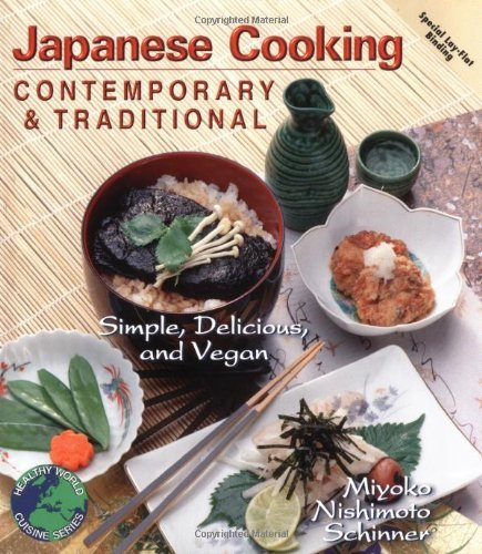 Japanese Cooking: Contemporary & Traditional [Simple, Delicious, and Vegan] (English Edition)