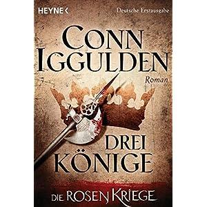 Drei Könige -  - Die Rosenkriege 3: Roman