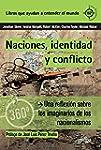 Naciones, identidad y conflicto: Una...
