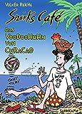 Snirks Café: Das Voodoohuhn von Curaçao (suhrkamp taschenbuch) - Volker Reiche