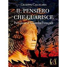 Il pensiero che guarisce (Italian Edition)