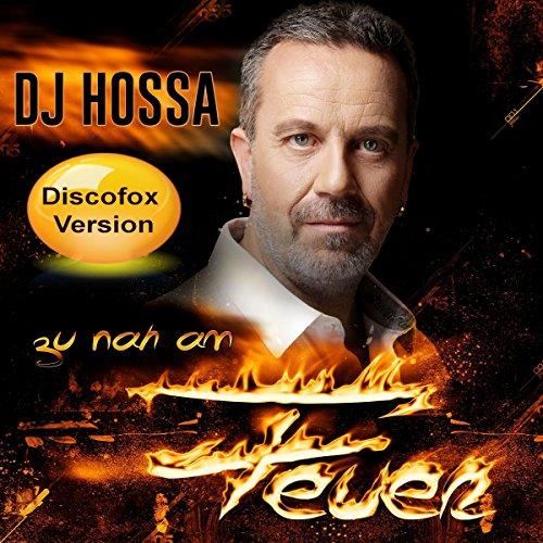 Zu nah am Feuer (Discofox Mix)