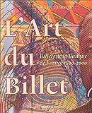 L'art du billet. Billets de la Banque de France 1800-2000