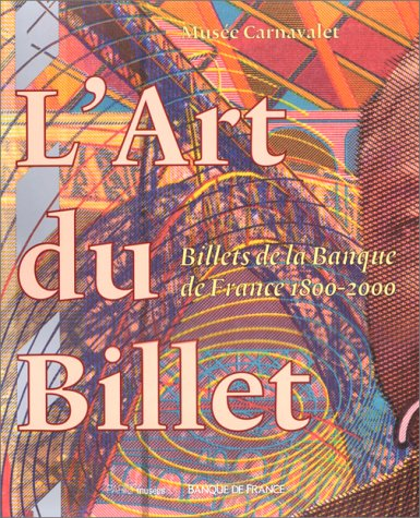 L'art du billet. Billets de la Banque de France 1800-2000