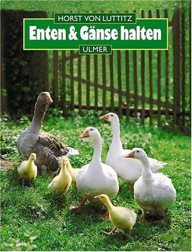 Enten und Gänse halten