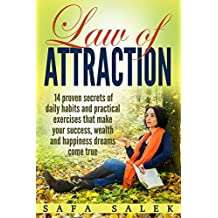 Law Of Attraction 14 Proven Secrets Of Daily Habits And Practical Exercises That Make Your Success, Wealth And Happiness Dreams Come True (Manifest, Gratitude, Attract, Mind, Love) (English Edition)