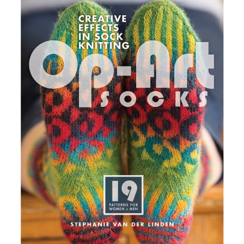 Op Art Socks: Creative Effects in Sock Knitting por Stephanie Van Der Linden