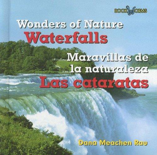 Waterfalls/Las Cataratas (Wonders of Nature/Maravillas De La Naturaleza) por Dana Meachen Rau