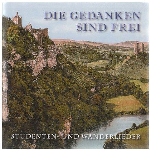 Die Gedanken Sind Frei-Studenten-und Wanderlieder