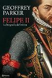 Felipe II: La biografía definitiva ((Fuera de colección))