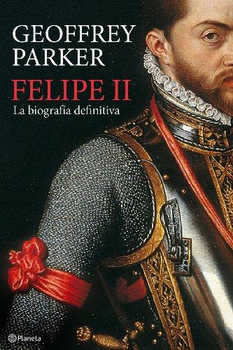 Felipe II: La biografía definitiva ((Fuera de colección)) por Geoffrey Parker